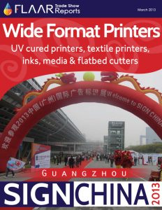 Guangzhou, Sign China 2013. Wide format printers, UV-cured printers, textile printers, inks, media, and flatbed cutters.