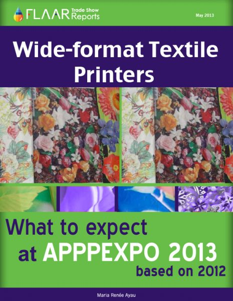 Wide-Format Textile Printers What to expect at APPPEXPO 2013 based on 2012