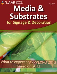 Media & Substrates for Signage & Decoration What to expect at apppexpo 2013 based on 2012