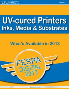UV-cured Printers Inks, Meda and Substrates. What's Available in 2013 FESPA Digital 2013, Part I