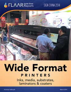 Sign China 2014 Guangzhou inks laminators media substrates FLAAR Reports wide format printers