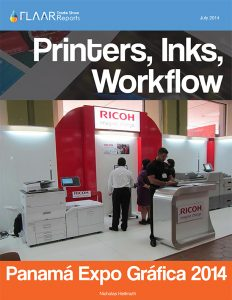 PANAMA EXPO GRAFICA 2014 FLAAR Reports Printers, Inks, Workflow
