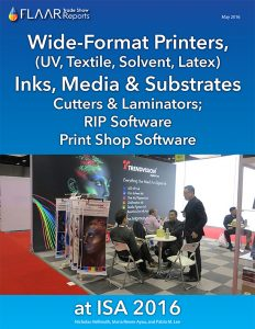 ISA 2016 Wide-format printers, inks, media & substrates and software