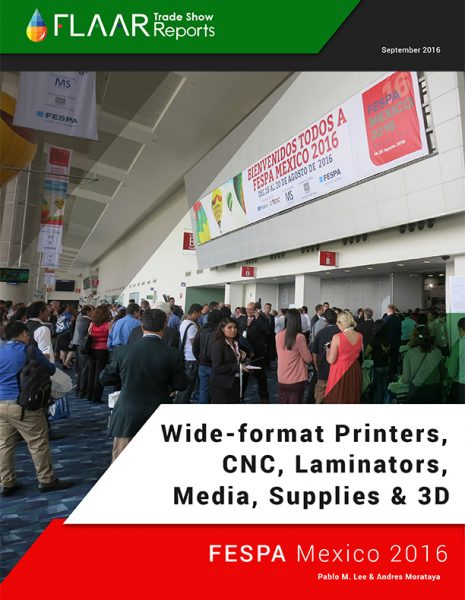 FESPA Mexico 2016 Wide-format Printers Media CNC Laminators Supplies 3D