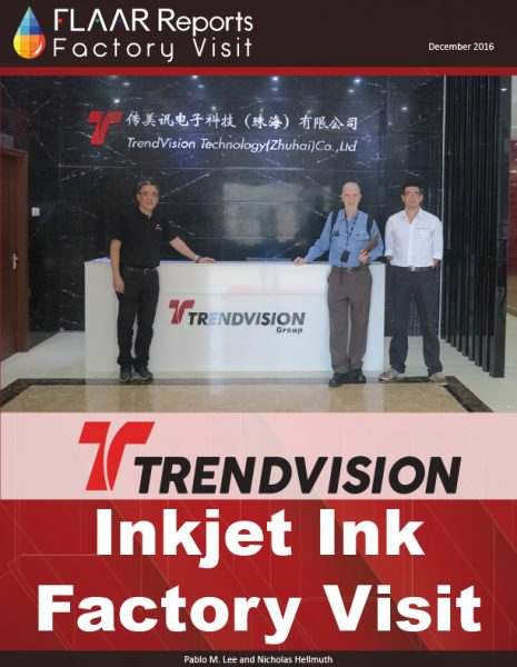 TRENDVISION Technology FLAAR Reports inkjet ink review factory visit