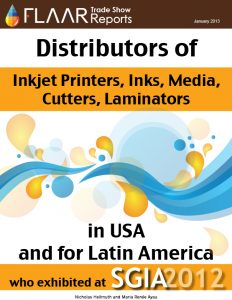 Distributors of Inkjet Printers, Inks, Media, Cutters, Laminators in USA and for Latin America who exhibited at SGIA 2012