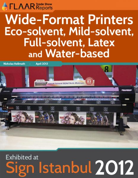 Wide format printers: Eco-solvent, Mild-silvent, Full-solvent, Latex and Water based exhibited at Sign Istanbul 2012
