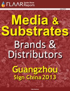 Sign China Guangzhou 2013 FLAAR Reports media substrates manufactures distributors exhibitor list
