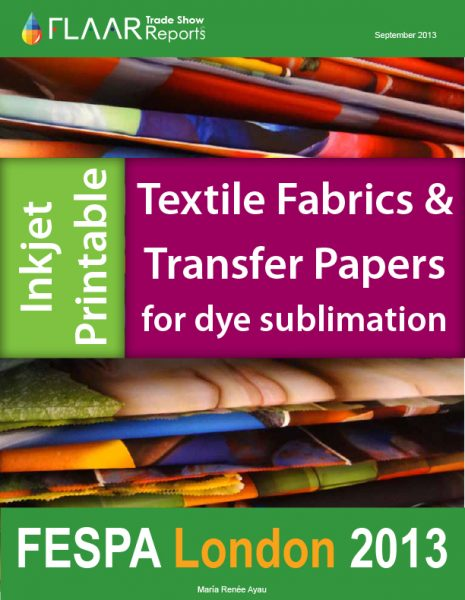 Inkjet Printable Textile Fabrics and Transfer Papers AT FESPA 2013