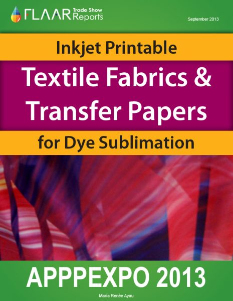 Inkjet Printable Textile Fabrics and Transfer Paper at APPPEXPO 2013