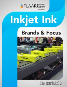 Sign Istanbul 2013 FLAAR Reports Inkjet Ink Distributors Manufacturers