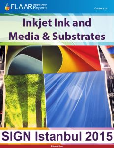SIGN Istanbul 2015 Inkjet Ink and Media & Substrates