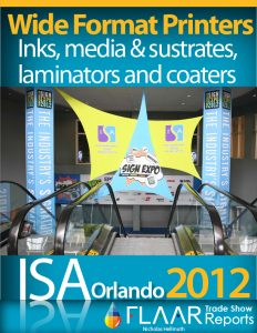 Wide format printers, inks, media & substrates, laminators and coaters ISA 2012