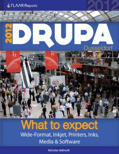 2012 Drupa Dusseldorf What to expect: Wide-format, Inkjet, Printers, Inks, Media and Software