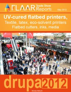 Drupa 2012 Exhibitor List, UV-cured flatbed printers, Textile, latex, eco-solvent printers, Flatbed cutters, inks, media