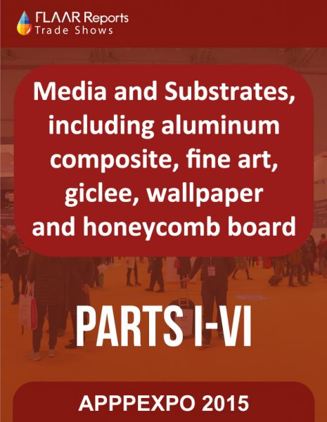 APPPEXPO 2015 Media and Substrates, including aluminum composite, fine art, giclee, wallpaper and honeycomb board, parts 1 – 6