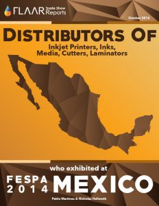 FESPA Mexico 2014 Distributors of Inkjet Printers, Inks, Media, Cutters and Laminators