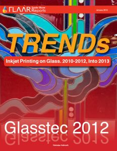 TRENDs Inkjet Printing on Glass. 2010-2012, Into 2013 Glasstec 2013