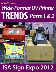 ISA Sign Expo 2012 UV Printer TRENDs, parts 1 – 2