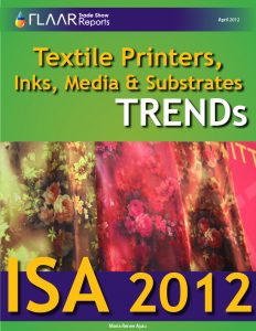 ISA 2012 Textile Printers, Inks, Media and Substrates TRENDs