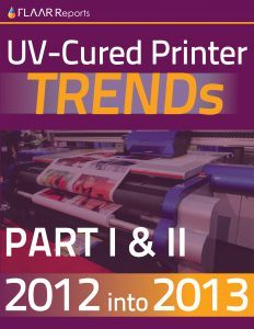 SGIA 2013 UV Printer TRENDs, parts 1 – 2