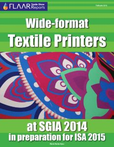 SGIA 2014 Wide-format Textile Printers in preparation for ISA 2015