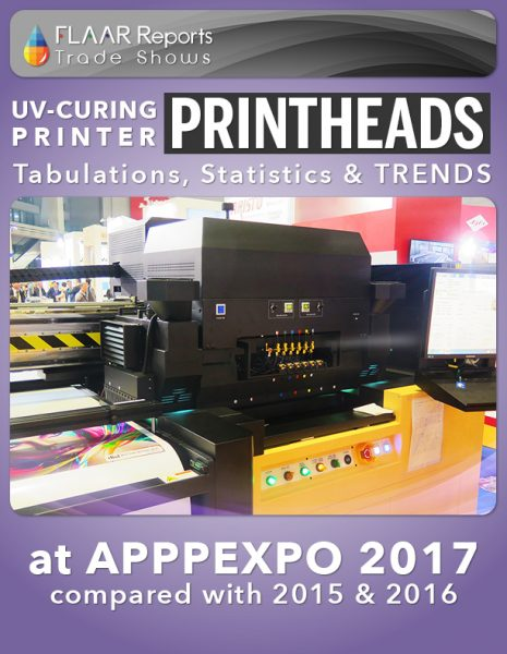 APPPEXPO 2017 UV-Curing Printhead tabulation, statistics & TRENDs FLAAR Reports - Front Cover