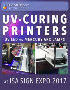 ISA 2017 UV-Curing printers LED vs Mercury Arc FLAAR Reports - Front Cover