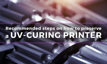 Recommended steps on how to preserve a UV-Curing printer