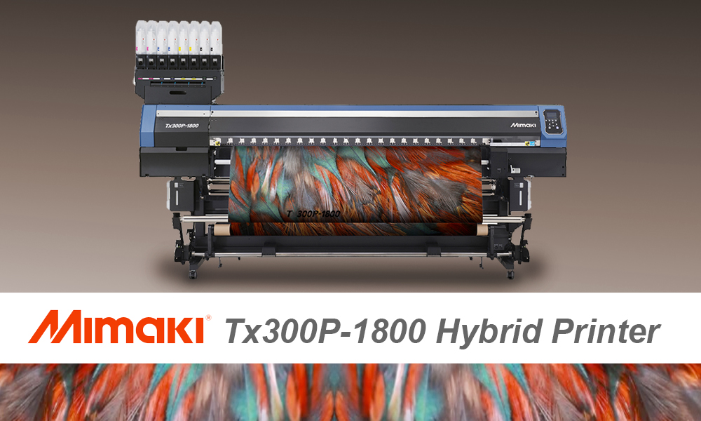 Mimaki Tx3000P-1800 hybrid printer. Printer photo courtesy of Mimaki