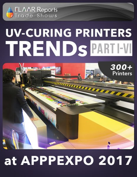 APPPEXPO-2017-FLAAR-Reports-UV-Curing-printers-TRENDS-PARTI-VI