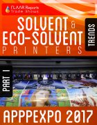APPPEXPO 2017 Solvent & Eco-solvent printers TRENDS PART I Cover