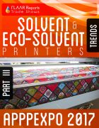 APPPEXPO 2017 Solvent & Eco-solvent printers TRENDS PART III Cover