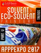 APPPEXPO 2017 Solvent & Eco-solvent printers TRENDS PART V Cover