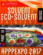 APPPEXPO 2017 Solvent & Eco-solvent printers TRENDS PART VI Cover