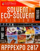 APPPEXPO 2017 Solvent & Eco-solvent printers TRENDS PART VII Cover