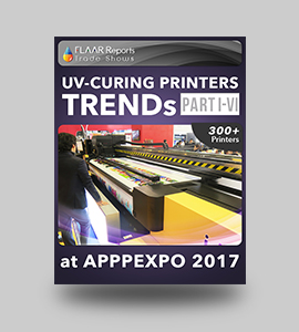 APPPEXPO-2017-UV-Curing-printers-TRENDS-PART-I-VI-FLAAR-Reports