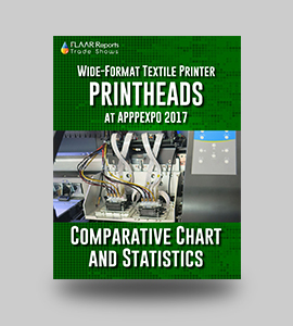 Comparison-of-Printheads-in-Textile-Printers-exhibited-at-APPPEXPO-2017-FLAAR-Reports