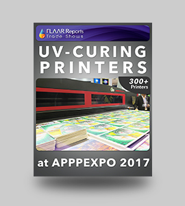 UV-Curing-Printers-APPPEXPO-2017-FLAAR-Reports