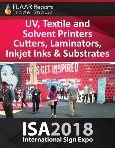 ISA_2018_UV_Textile_Solvent_Inkjet_Ink_Media_Substrates_Finishing_Equipment_based_2017_FLAAR_Reports