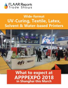 APPPEXPO-2018-wide-format-printers-what-to-expect-FLAAR-Reports-Front Cover