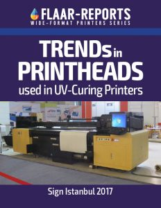 Printhead Trends in UV-curing printers at Sign Istanbul 2017