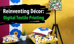 reinventing-decor-digital-textile-printing-FLAAR-Reports