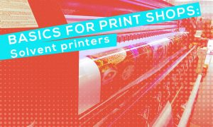 Basics-for-Print-shops-Solvent-printers