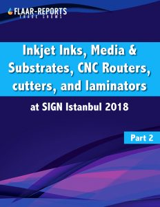 SIGN-Istanbul-2018-FLAAR-Reports-inks_media-substrates-CNC-routers-cutters-laminators - Front Cover