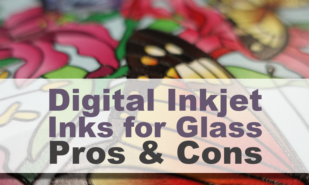 Pros-Cons-Inkjet-Ink-Glass-DPI-Insights-06623