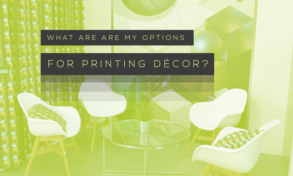What-are-my-options--to-make-decor