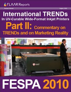 FESPA 2010 UV Printer TRENDs: Commentary of Market Reality
