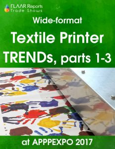 Textile Printers TRENDs at APPPEXPO 2017 PART I-III - Combo Cover